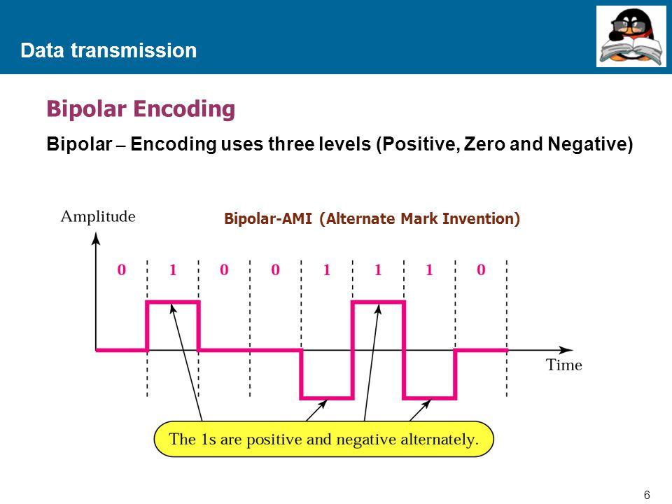 7 Proprietary and Confidential to Accenture Data transmission Example of Bipolar Encoding จากข้อมูล 0 1 0 0 1 1 0 0 0 1 1 เมื่อใช้วิธีการ Encode ด้วย Bipolar- AMI รูปของสัญญาณจะอยู่ในรูปแบบใด 01 0 0 11 0 001 1 Bipolar