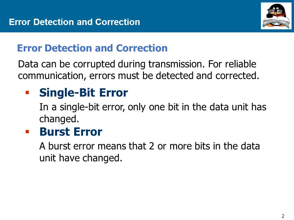 3 Proprietary and Confidential to Accenture Error Detection and Correction Single-Bit Error In a single-bit error, only one bit in the data unit has changed.