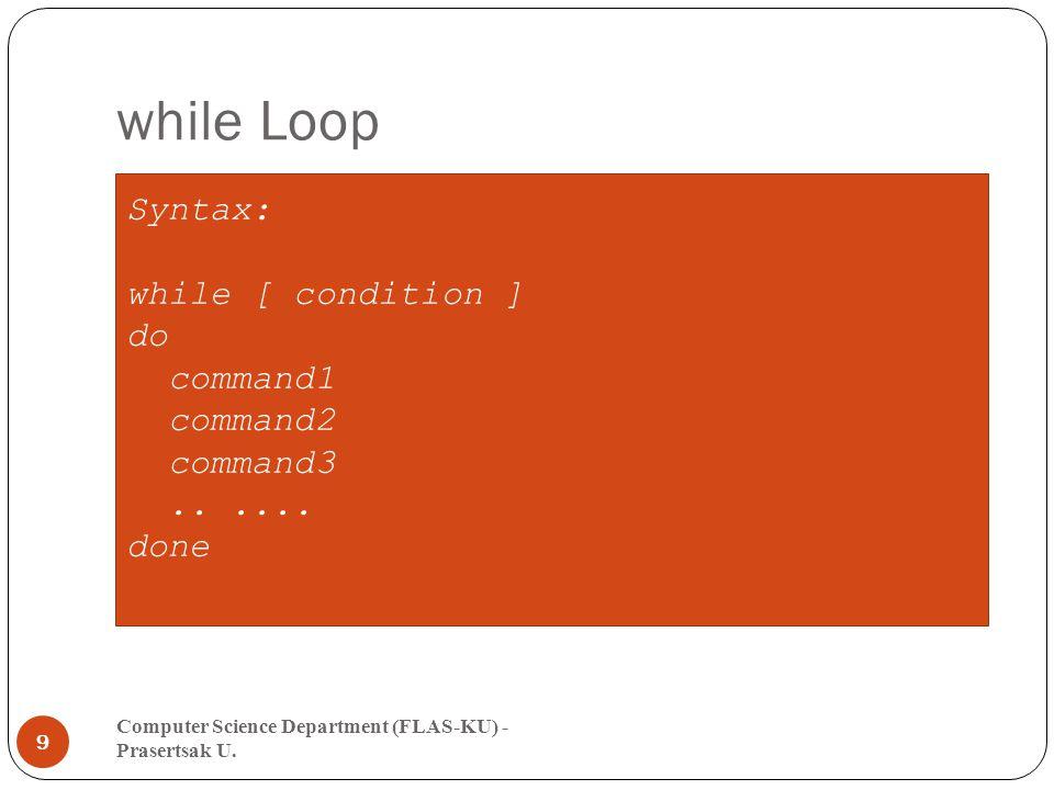 Sample (while Loop) Computer Science Department (FLAS-KU) - Prasertsak U.