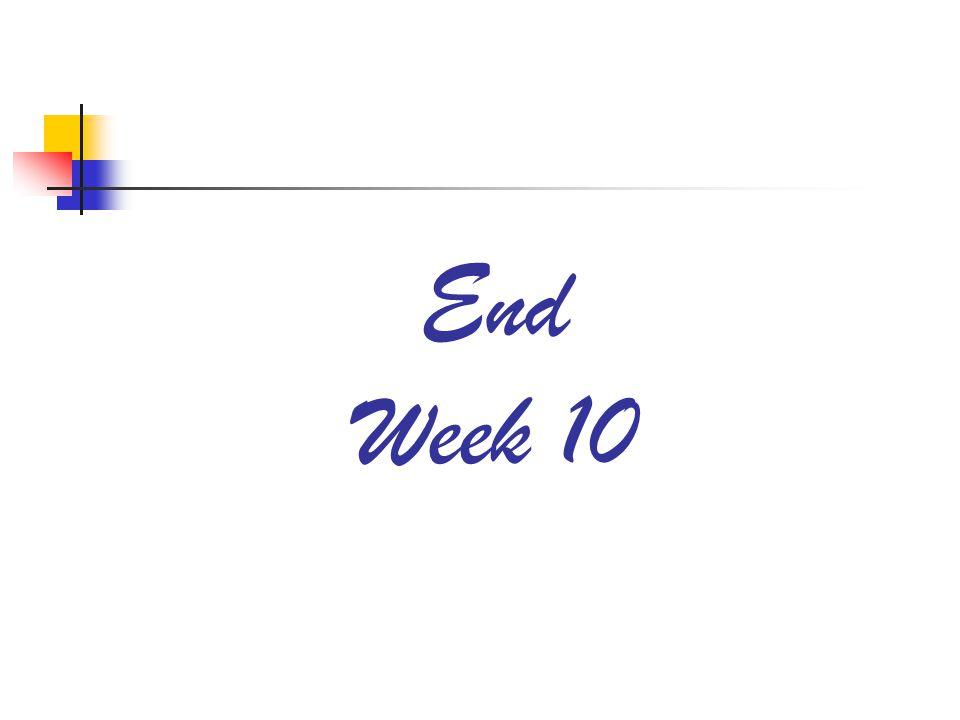 End Week 10