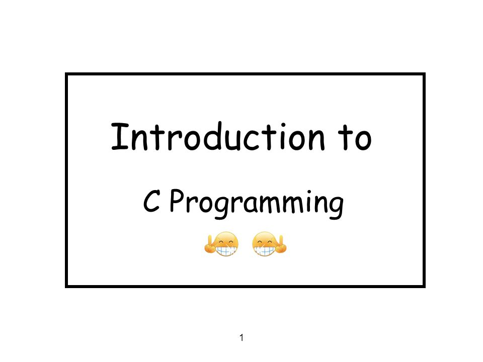 1 Introduction to C Programming