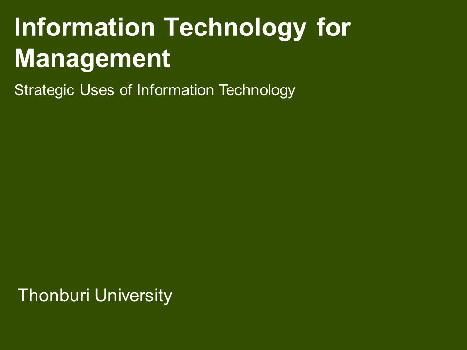 Information Technology for Management Thonburi University Strategic Uses of Information Technology