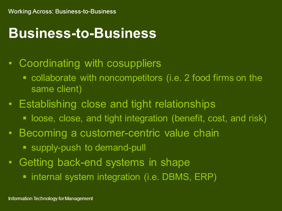 Information Technology for Management Business-to-Business Coordinating with cosuppliers  collaborate with noncompetitors (i.e.