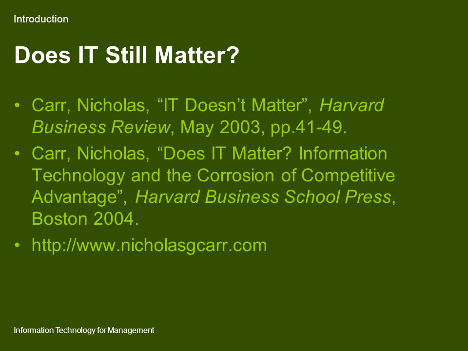 Information Technology for Management Carr's Paper Introduction IT is an infrastructure technology, like railroads, electricity, and the telephone.