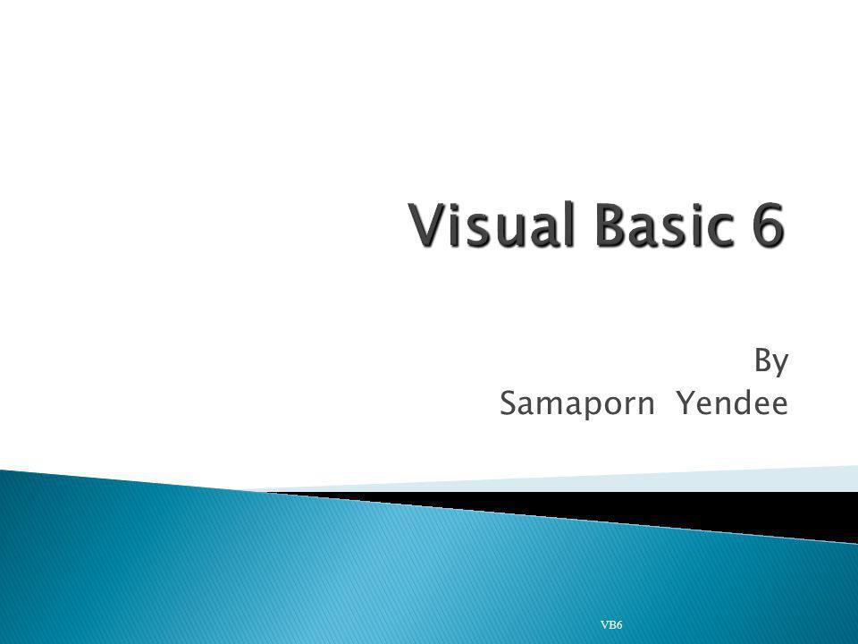 By Samaporn Yendee VB6