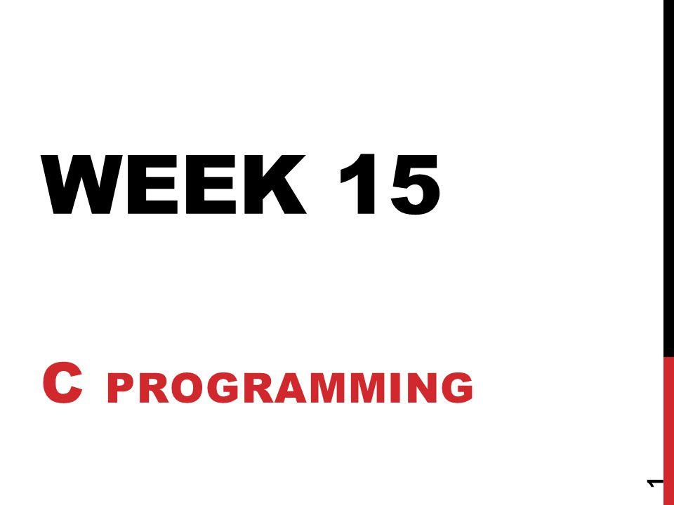 WEEK 15 C PROGRAMMING 1