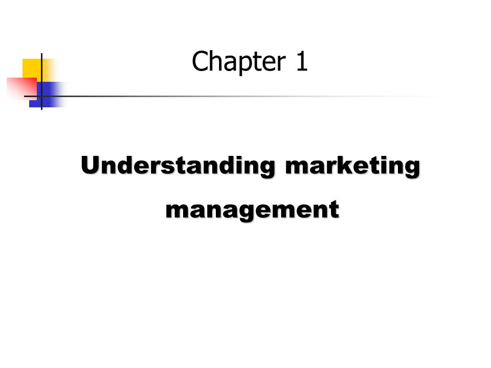Understanding marketing management Chapter 1