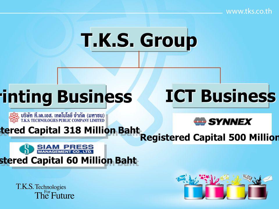 ICT Busines s T.K.S. 50% Synnex (Taiwan) 49% Synnex (Thailand) Registered capital 500 Million Baht