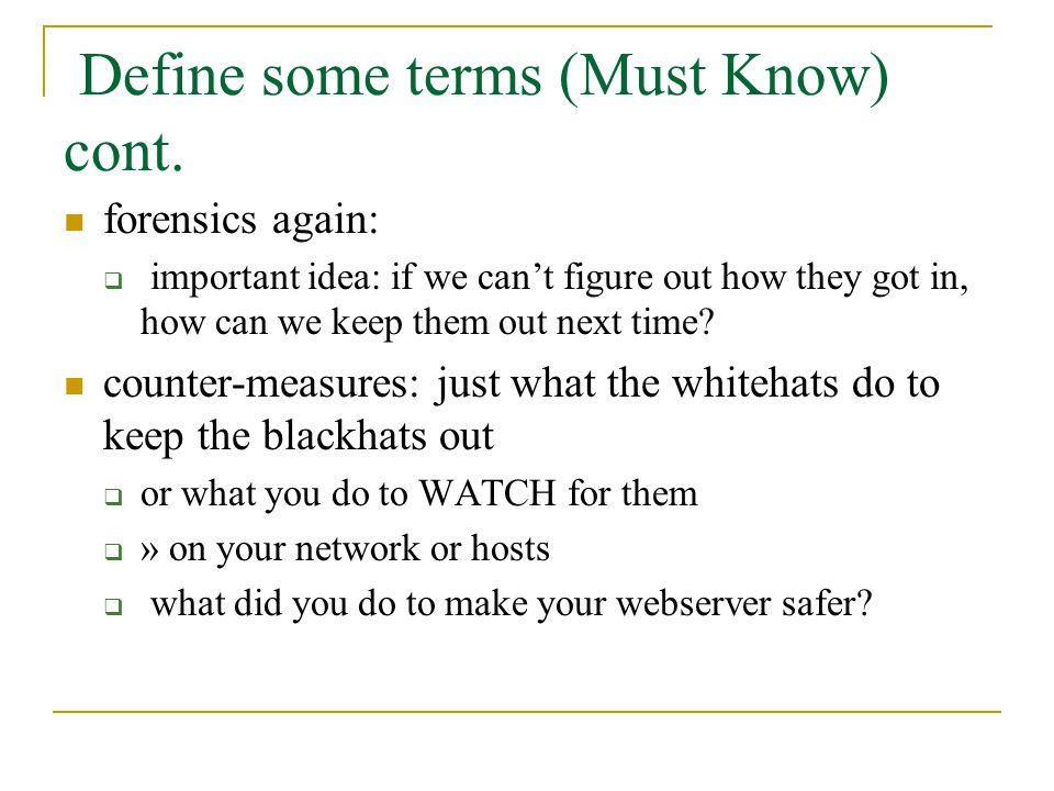 Define some terms (Must Know) cont.