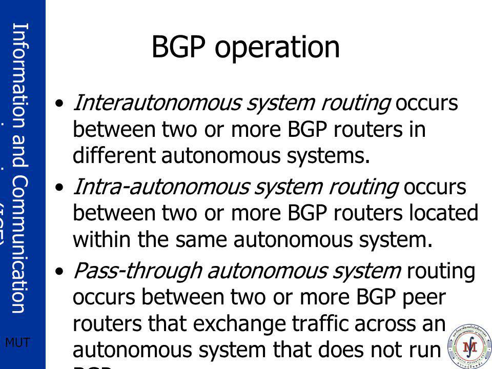 Information and Communication engineering (ICE) MUT BGP operation Interautonomous system routing occurs between two or more BGP routers in different a