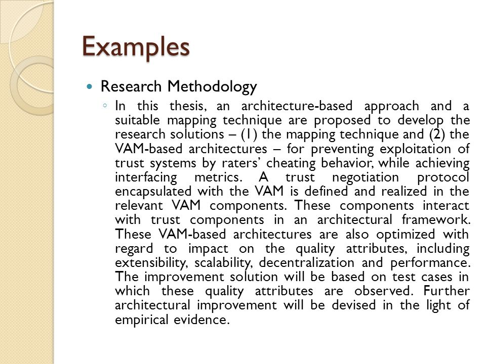 Examples Research Methodology ◦ In this thesis, an architecture-based approach and a suitable mapping technique are proposed to develop the research s
