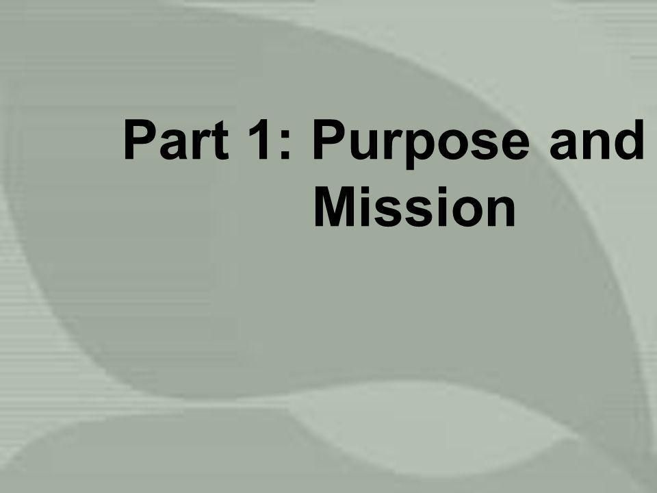 Part 1: Purpose and Mission