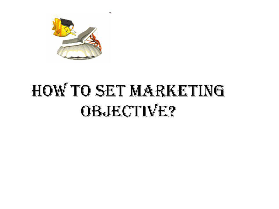 How to set marketing objective?
