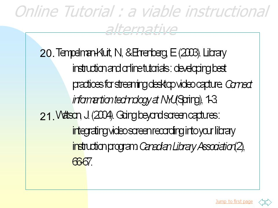 Jump to first page Online Tutorial : a viable instructional alternative 16. 17. 18. 19.