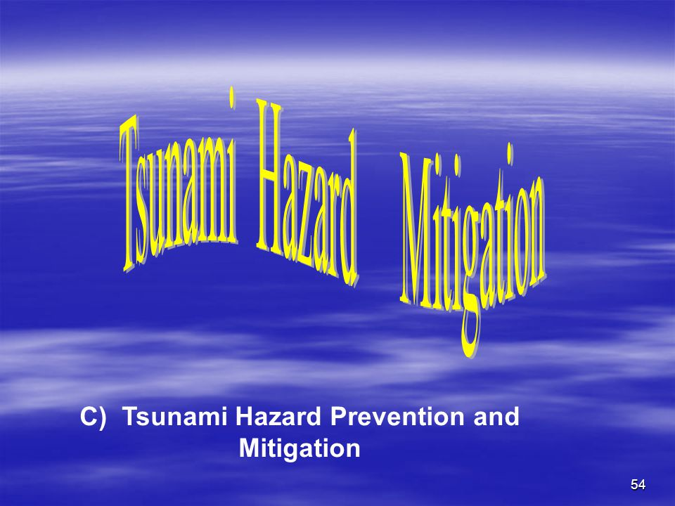 54 C) Tsunami Hazard Prevention and Mitigation