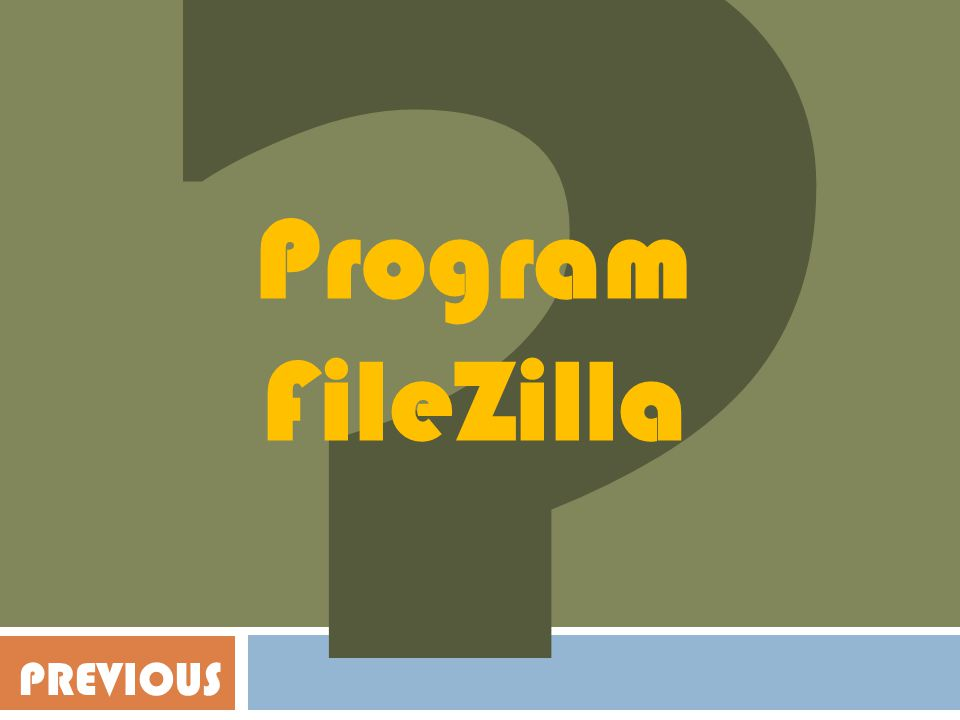 Program FileZilla PREVIOUS