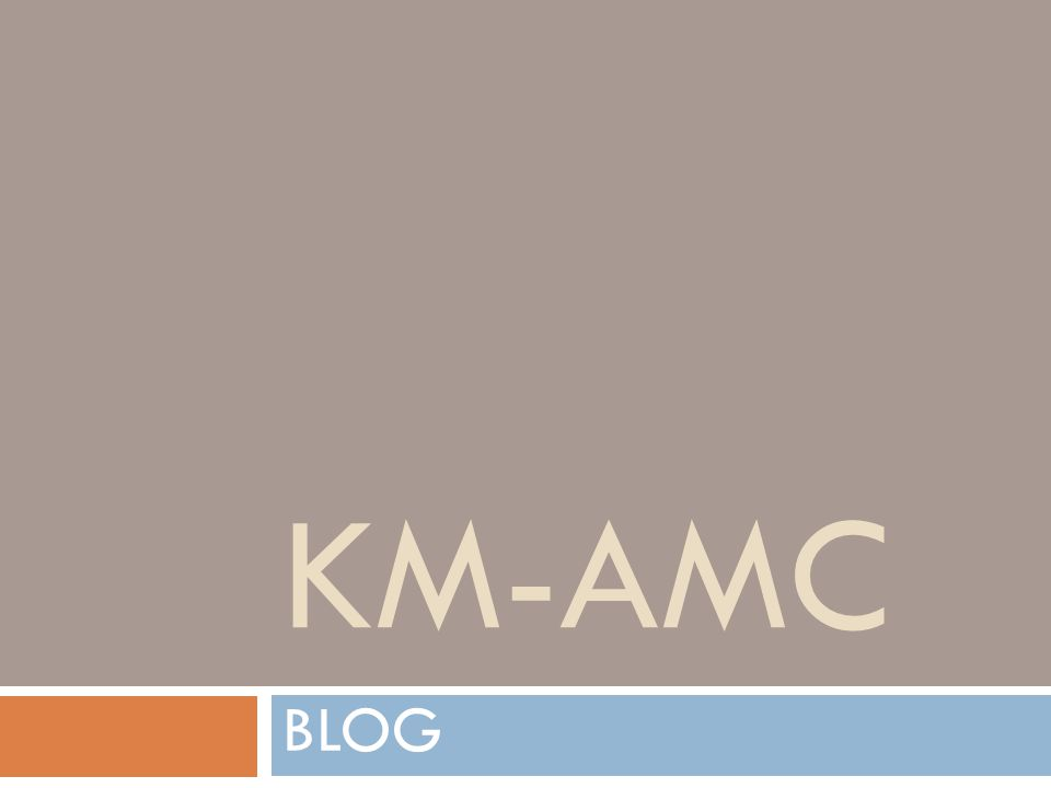 KM-AMC BLOG
