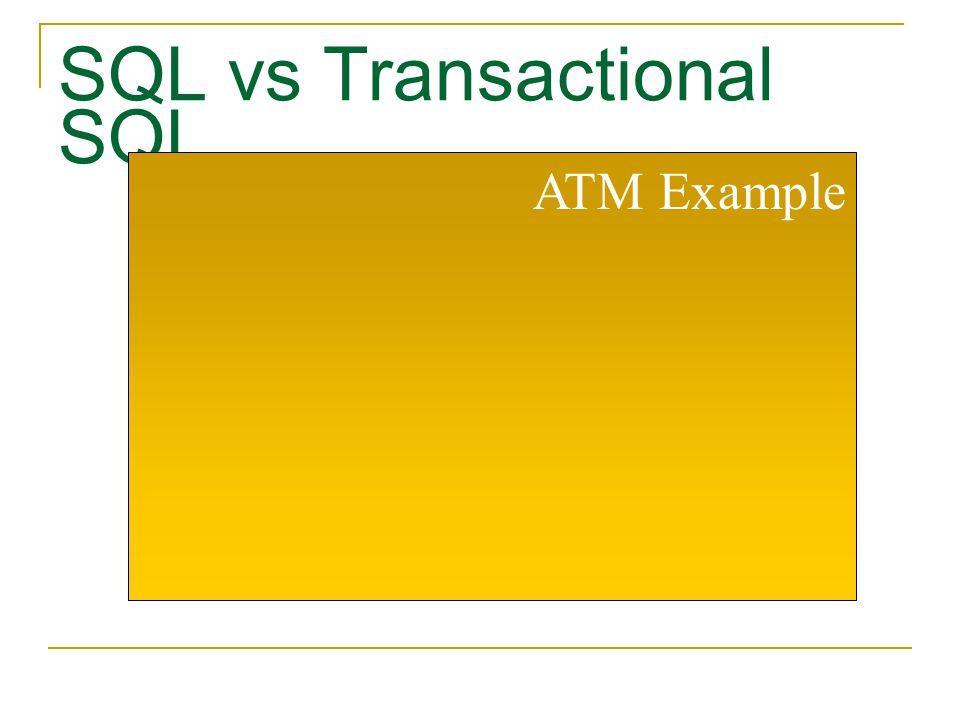 SQL vs Transactional SQL ATM Example