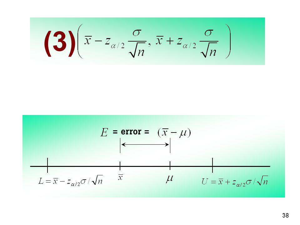 38 (3) = error =