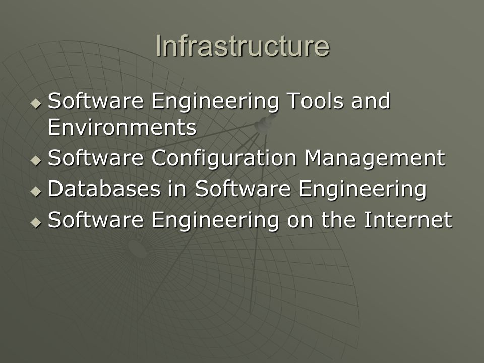 Infrastructure  Software Engineering Tools and Environments  Software Configuration Management  Databases in Software Engineering  Software Engine