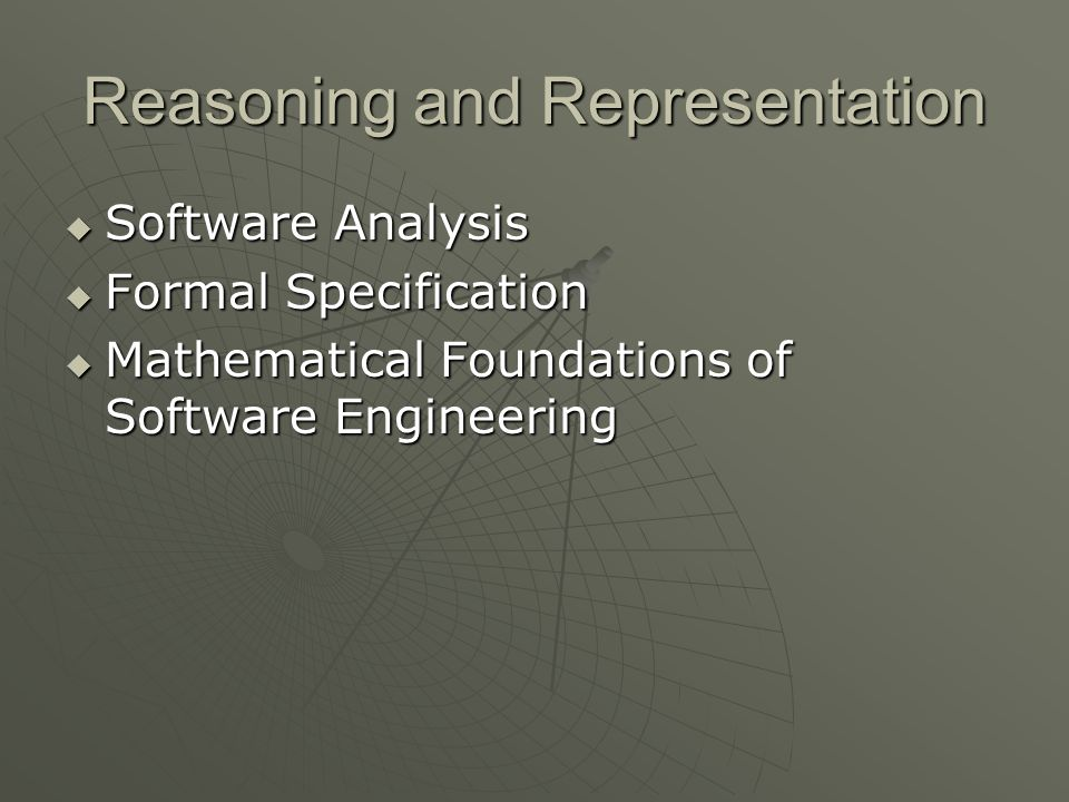 Reasoning and Representation  Software Analysis  Formal Specification  Mathematical Foundations of Software Engineering