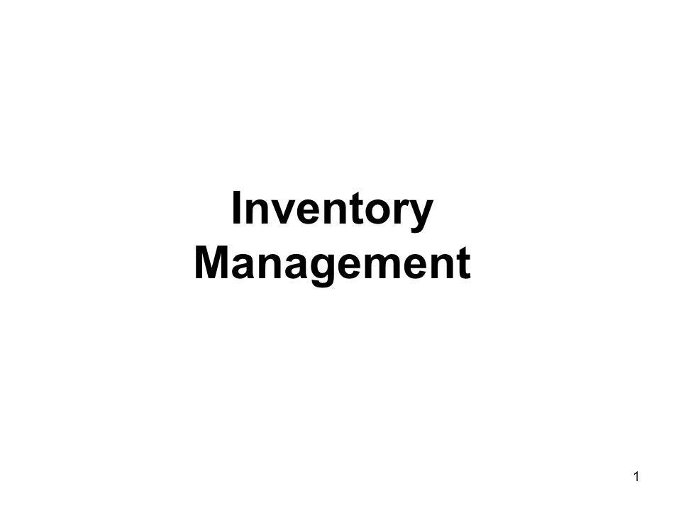 2 Learning Objectives Define the term inventory and list the major reasons for holding inventories; and list the main requirements for effective inventory management.