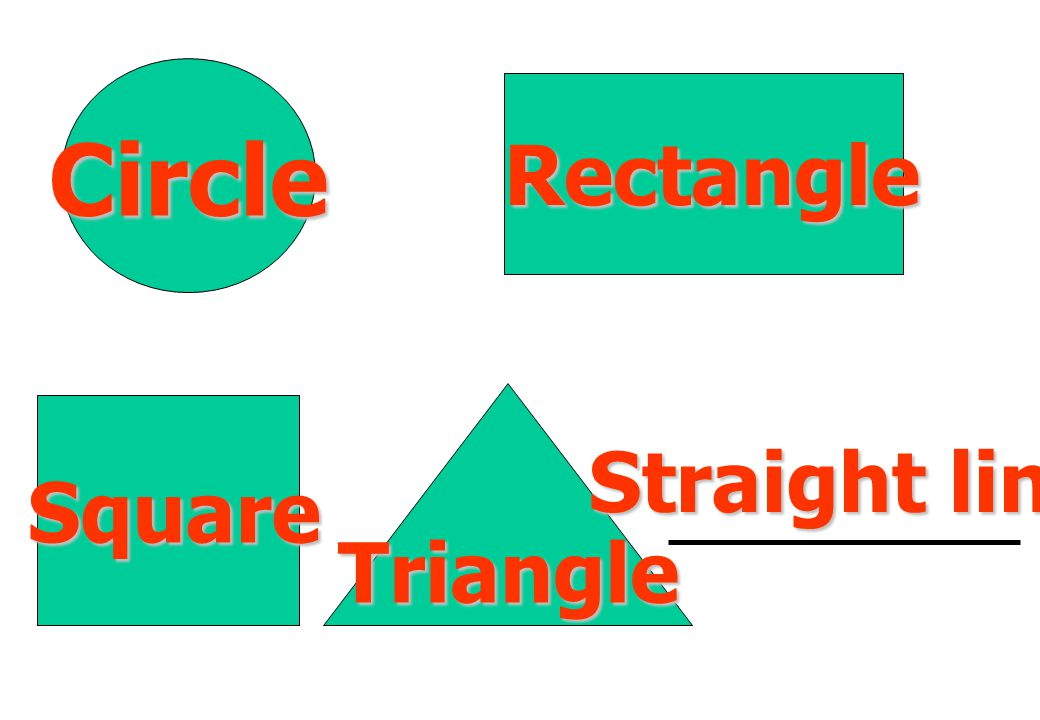 Circle Triangle Square Straight line Rectangle