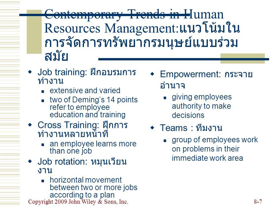 Copyright 2009 John Wiley & Sons, Inc.8-7 Contemporary Trends in Human Resources Management: แนวโน้มใน การจัดการทรัพยากรมนุษย์แบบร่วม สมัย   Job tra