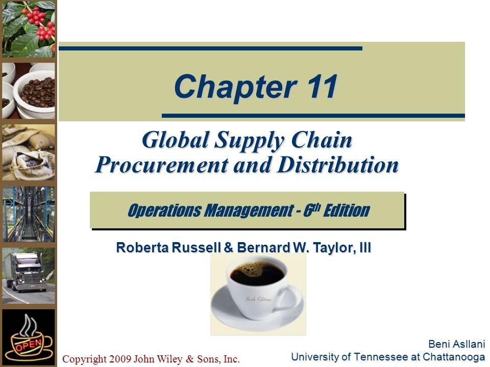 Copyright 2009 John Wiley & Sons, Inc.11-2 Lecture Outline : วัตถุประสงค์ เพื่อให้นักศึกษาเข้าใจดังหัวข้อ ต่อไปนี้   Procurement   E-Procurement   Distribution   Transportation   The Global Supply Chain