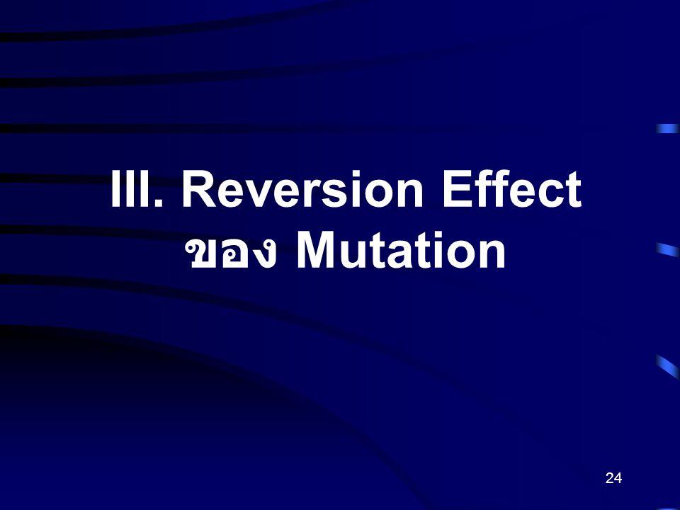 24 III. Reversion Effect ของ Mutation