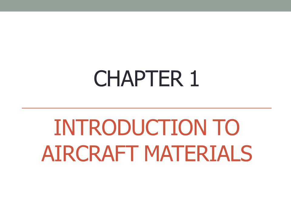 INTRODUCTION TO AIRCRAFT MATERIALS CHAPTER 1