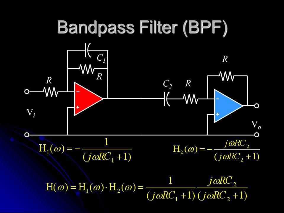 Bandpass Filter (BPF) R VoVo R C2C2 R ViVi R C1C1