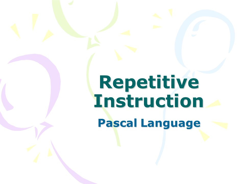 Repetitive Instruction Pascal Language