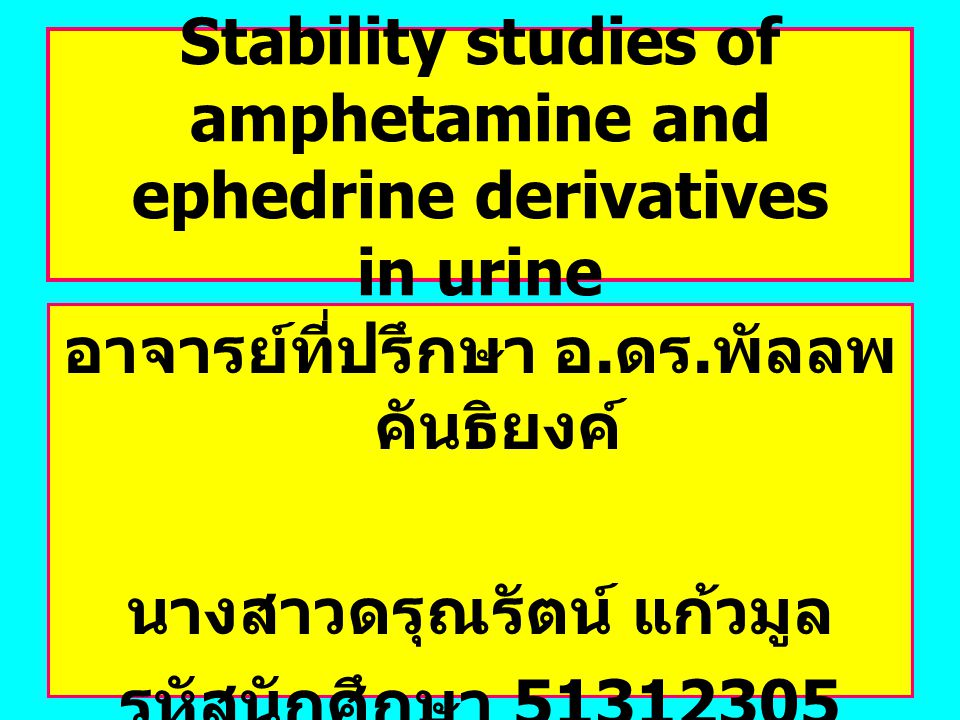 Stability studies of amphetamine and ephedrine derivatives in urine By C.