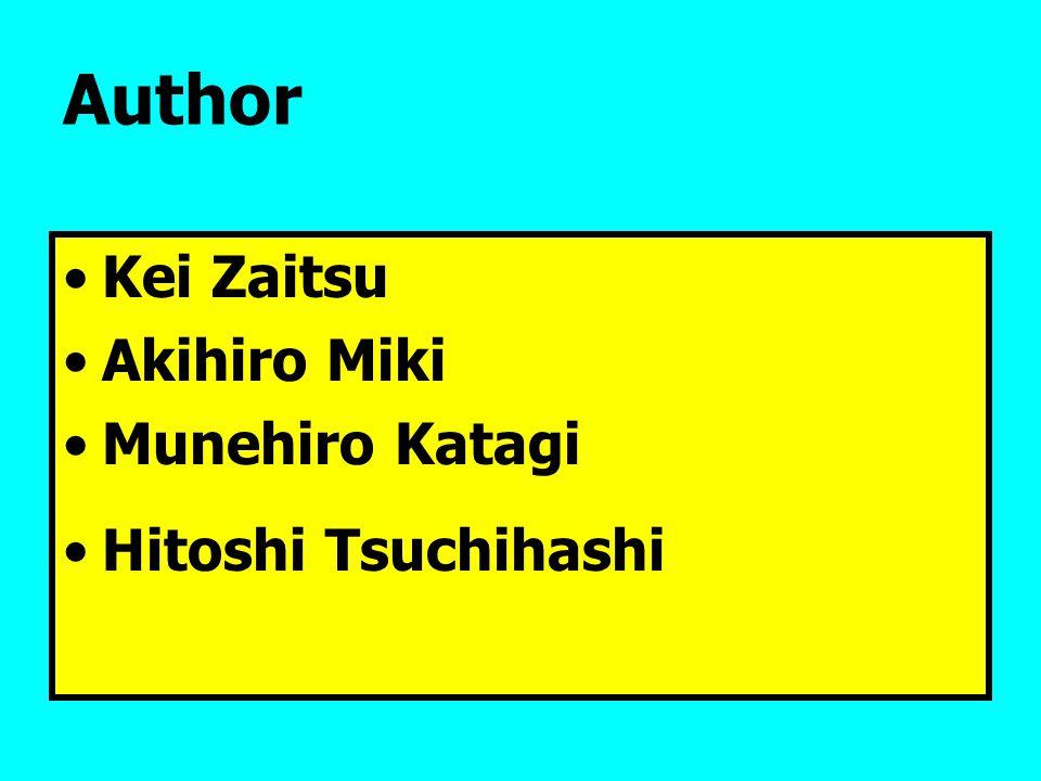 Kei Zaitsu Akihiro Miki Munehiro Katagi Hitoshi Tsuchihashi Author