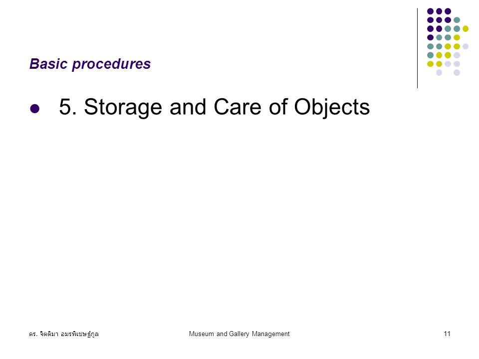 ดร. จิตติมา อมรพิเชษฐ์กูล Museum and Gallery Management11 Basic procedures 5.