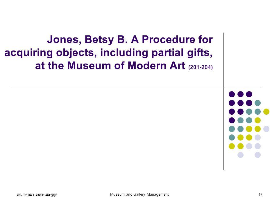 ดร. จิตติมา อมรพิเชษฐ์กูล Museum and Gallery Management17 Jones, Betsy B.