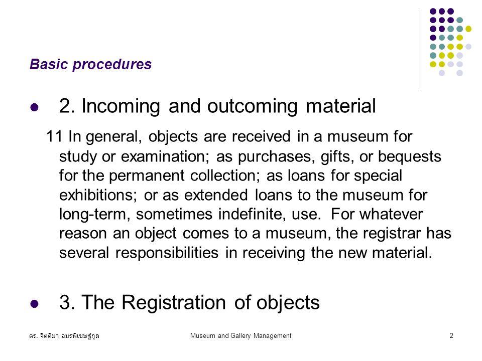 ดร. จิตติมา อมรพิเชษฐ์กูล Museum and Gallery Management2 Basic procedures 2.