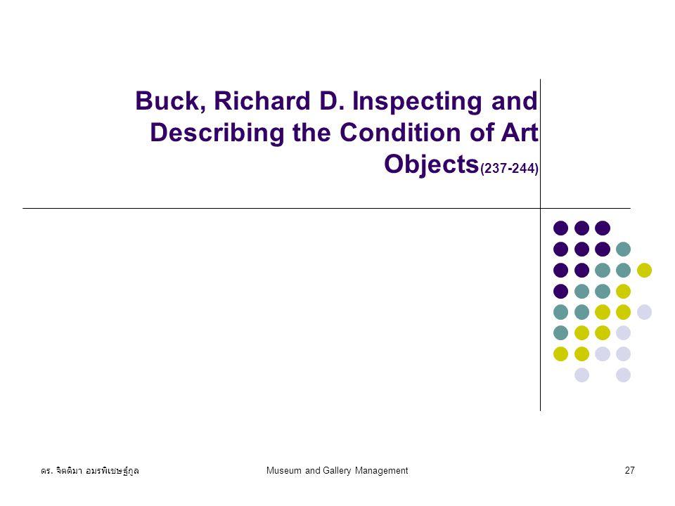 ดร. จิตติมา อมรพิเชษฐ์กูล Museum and Gallery Management27 Buck, Richard D.