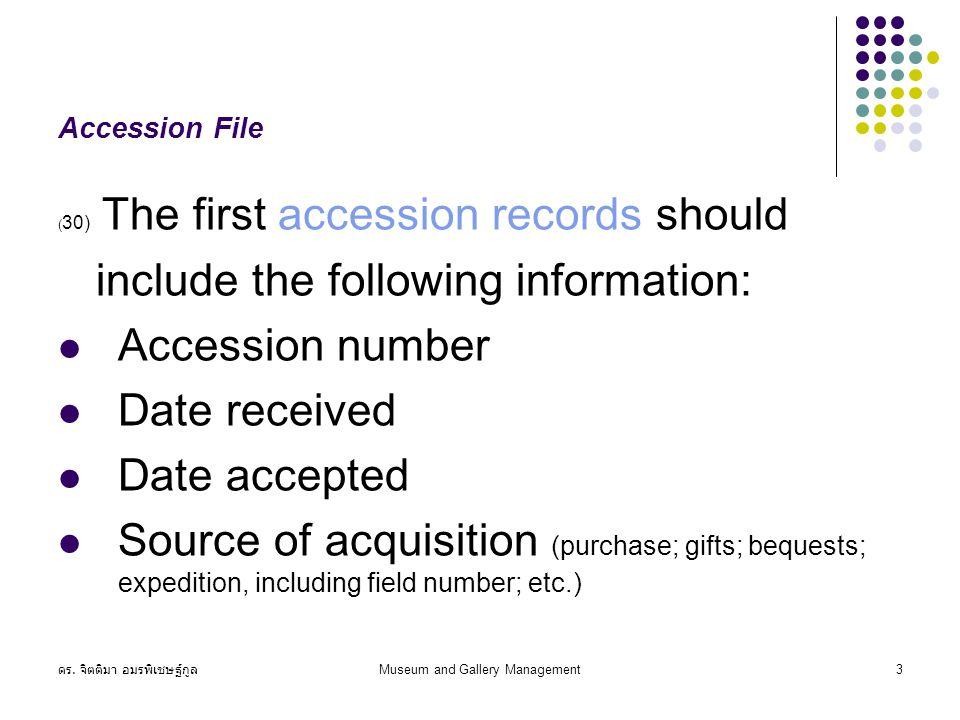 ดร.จิตติมา อมรพิเชษฐ์กูล Museum and Gallery Management14 Basic procedures 8.