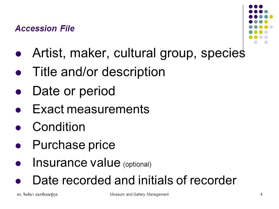 ดร. จิตติมา อมรพิเชษฐ์กูล Museum and Gallery Management15 Basic procedures 9. Insurance
