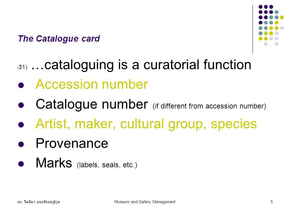 ดร.จิตติมา อมรพิเชษฐ์กูล Museum and Gallery Management16 Basic procedures 5.