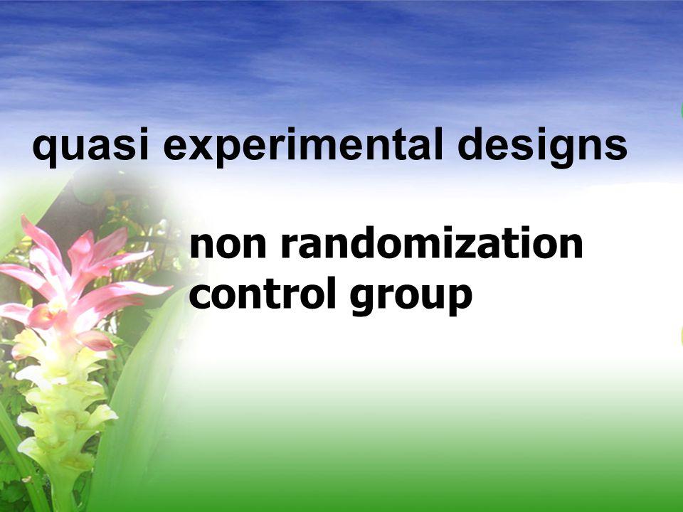 quasi experimental designs non randomization control group