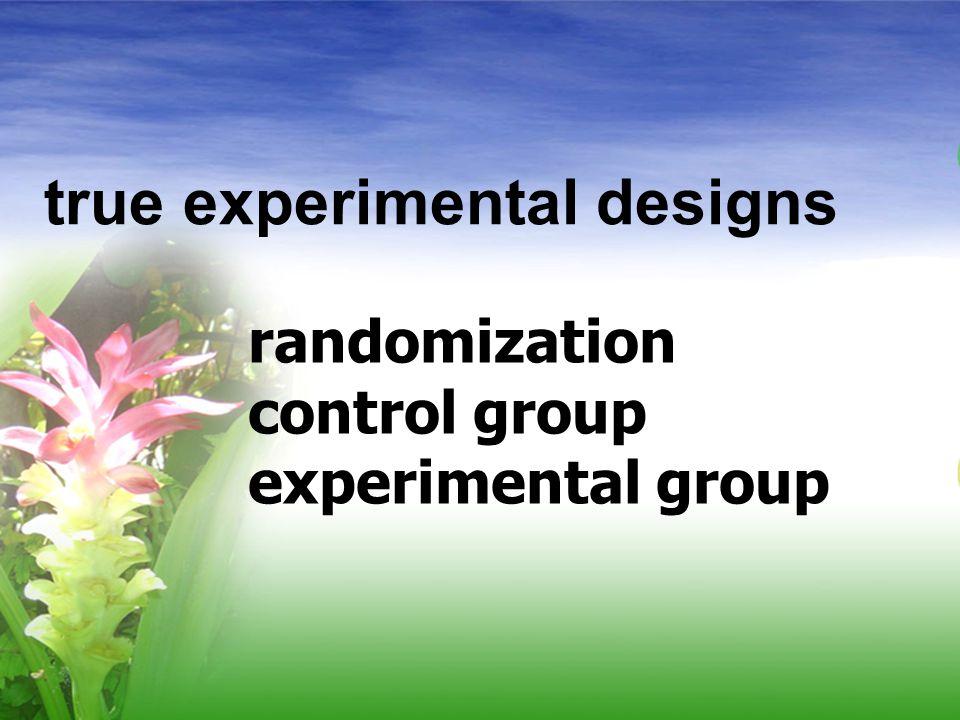 true experimental designs randomization control group experimental group
