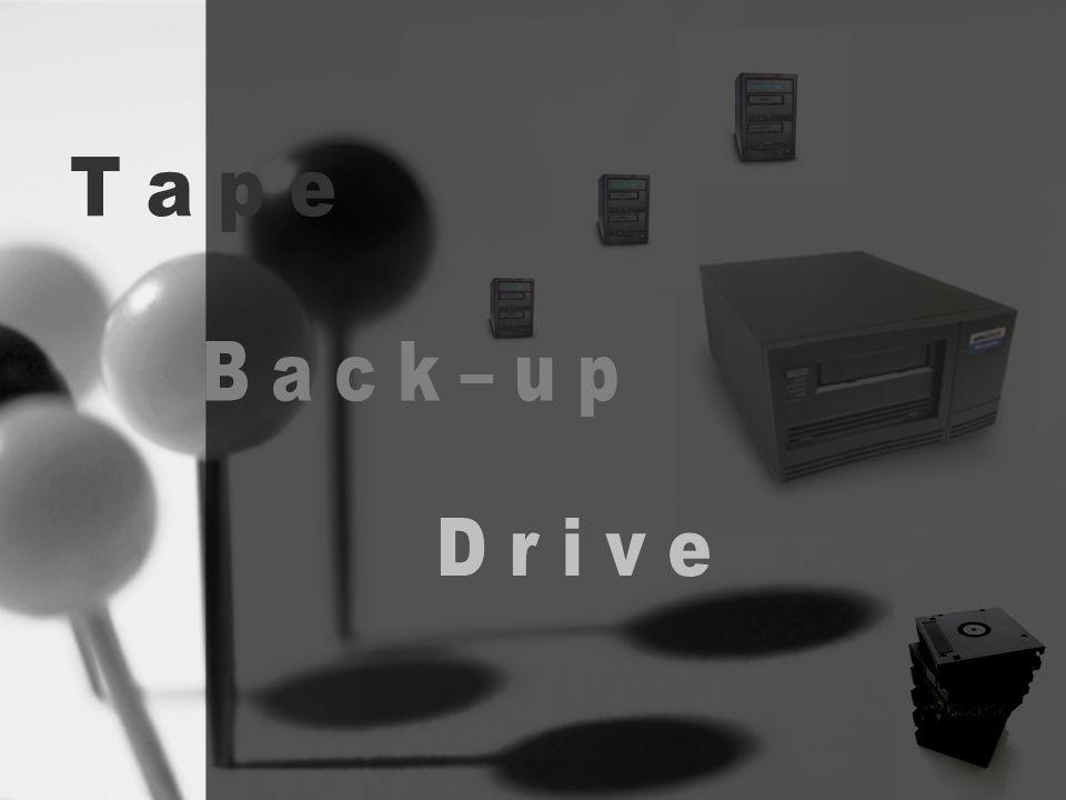 - การสร้าง Back up สำรองข้อมูลเพิ่มเติมจาก Hard disk - การบันทึกคล้ายกับเครื่องเล่น เทปคาสเสท ทั่วไป ไว้เพื่อบันทึกข้อมูลที่มีความจุในปริมาณที่ มากกว่าสื่อบันทึกข้อมูลแบบอื่นๆ - Tape Back-Up Drive กระบวนการจัดเก็บ ข้อมูลช้าที่สุด - ระบบสำรองข้อมูลที่ใหญ่ ที่สุดเท่าที่มีในขณะนี้ - สามารถเปลี่ยนเทปสลับม้วนได้ด้วยหากข้อมูล เต็ม - Tape Back-Up Drive ส่วนใหญ่มีจะความจุ ระดับ 100 GB ไปจนถึง 1 ระดับเทราไบต์ ( 1 เทรา ไบต์ เท่ากับ 1,000 GB ) หลักการทำงาน และ ข้อมูล