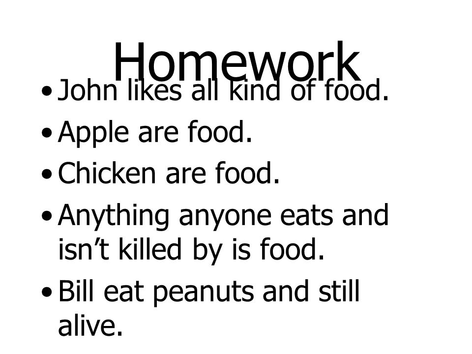 Answer 1.John likes all kind of food. x Food(x)  Like(John,x) 2.