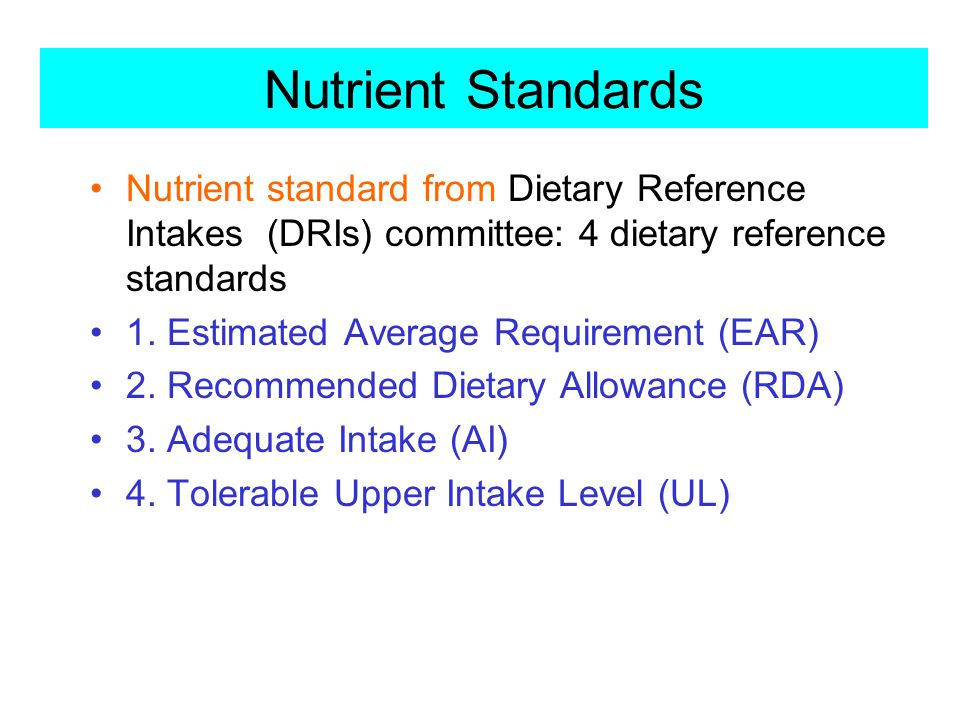 Nutrient standard from Dietary Reference Intakes (DRIs) committee: 4 dietary reference standards 1.