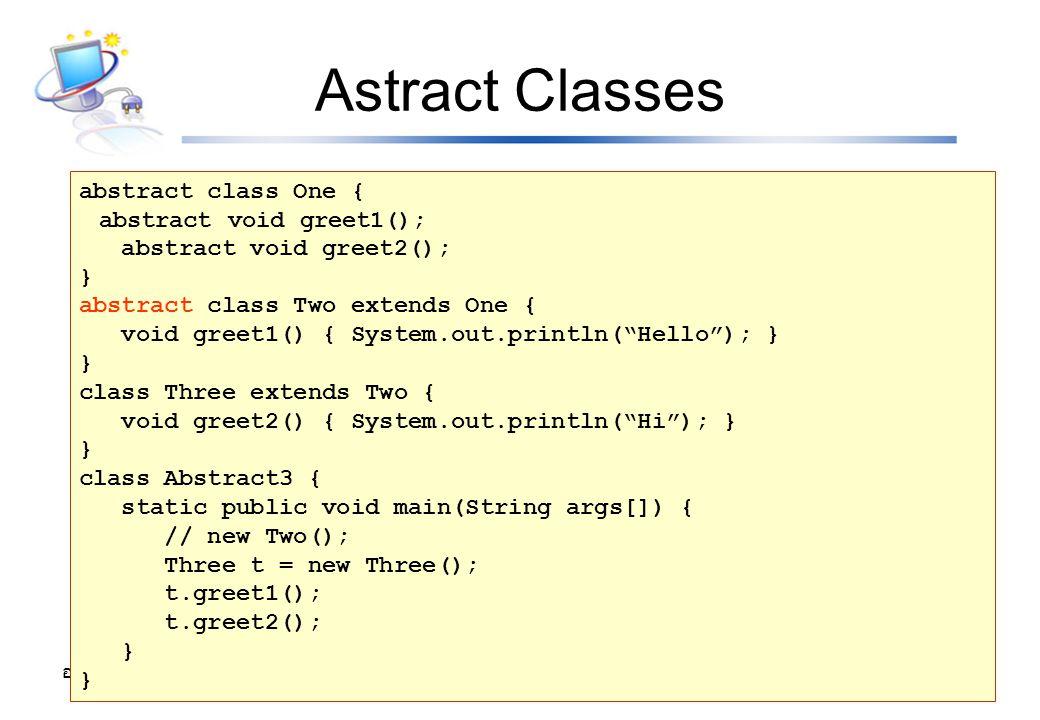 อ. รัชดาพร คณาวงษ์ 14 Astract Classes abstract class One { abstract void greet1(); abstract void greet2(); } abstract class Two extends One { void gre