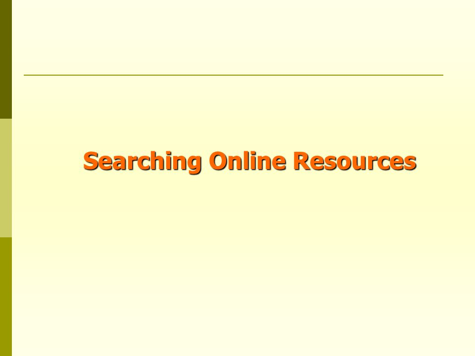 Searching Online Resources