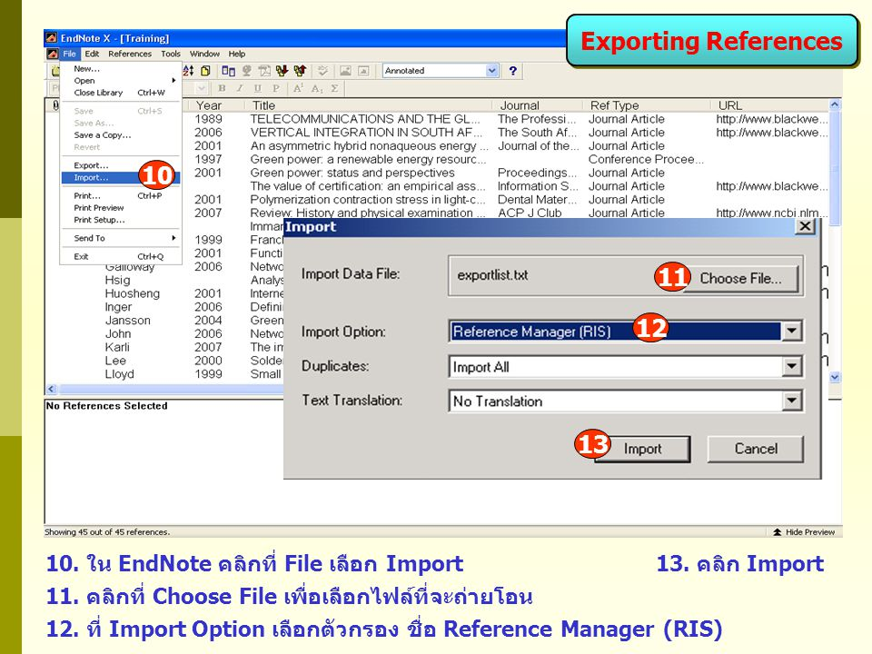 Exporting References 10. ใน EndNote คลิกที่ File เลือก Import 13.